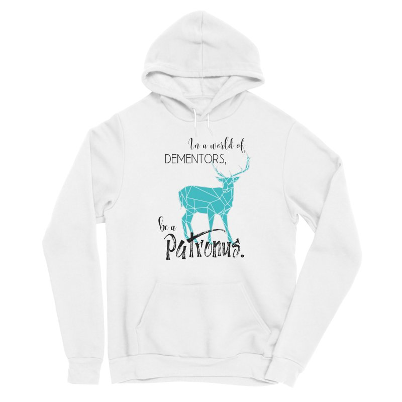 In a World of Dementors, Be a Patronus - Teal Women's Pullover Hoody by thespinnacle's Artist Shop