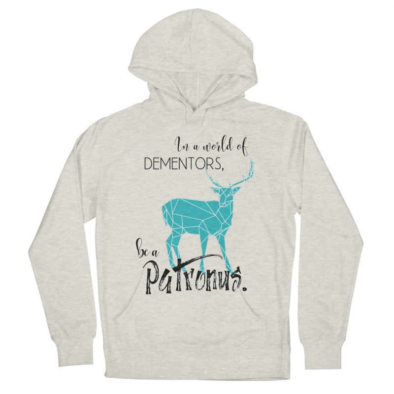 In a World of Dementors, Be a Patronus - Teal Women's French Terry Pullover Hoody by thespinnacle's Artist Shop