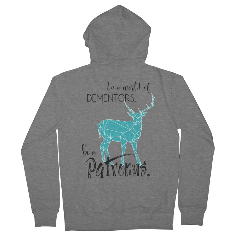 In a World of Dementors, Be a Patronus - Teal Women's French Terry Zip-Up Hoody by thespinnacle's Artist Shop