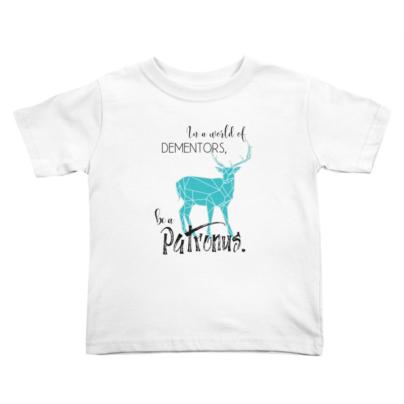 In a World of Dementors, Be a Patronus - Teal Kids Toddler T-Shirt by thespinnacle's Artist Shop