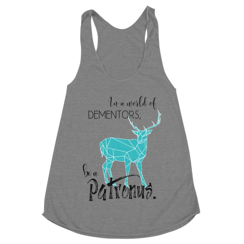 In a World of Dementors, Be a Patronus - Teal Women's Racerback Triblend Tank by thespinnacle's Artist Shop