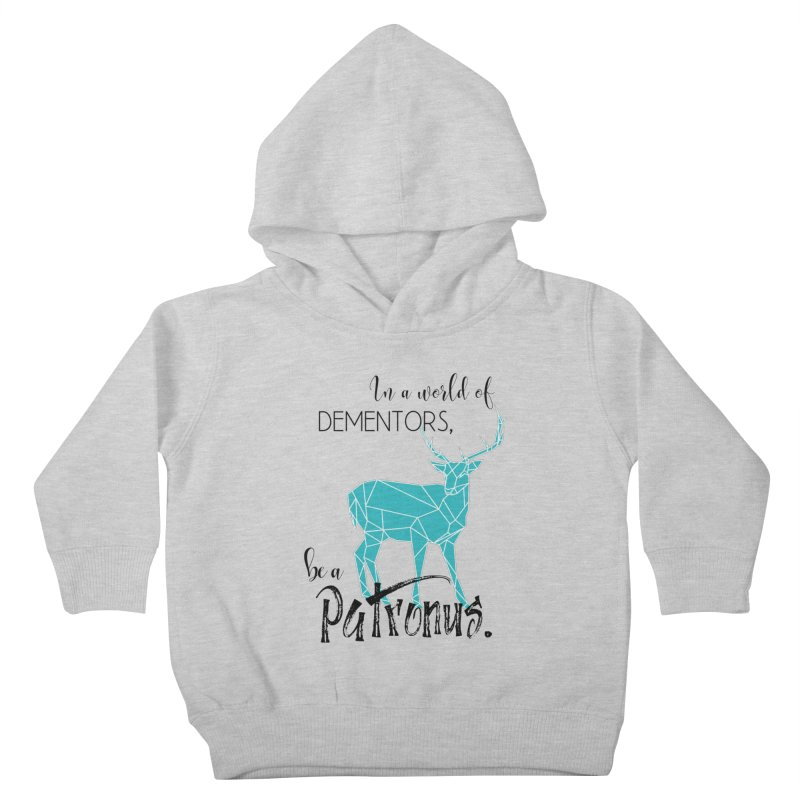 In a World of Dementors, Be a Patronus - Teal Kids Toddler Pullover Hoody by thespinnacle's Artist Shop