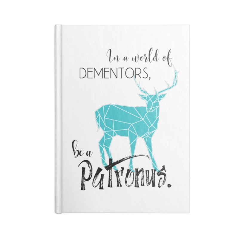 In a World of Dementors, Be a Patronus - Teal Accessories Blank Journal Notebook by thespinnacle's Artist Shop
