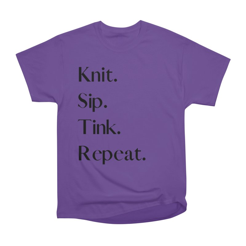 Knit. Sip. Tink. Repeat. - Black Women's Heavyweight Unisex T-Shirt by thespinnacle's Artist Shop