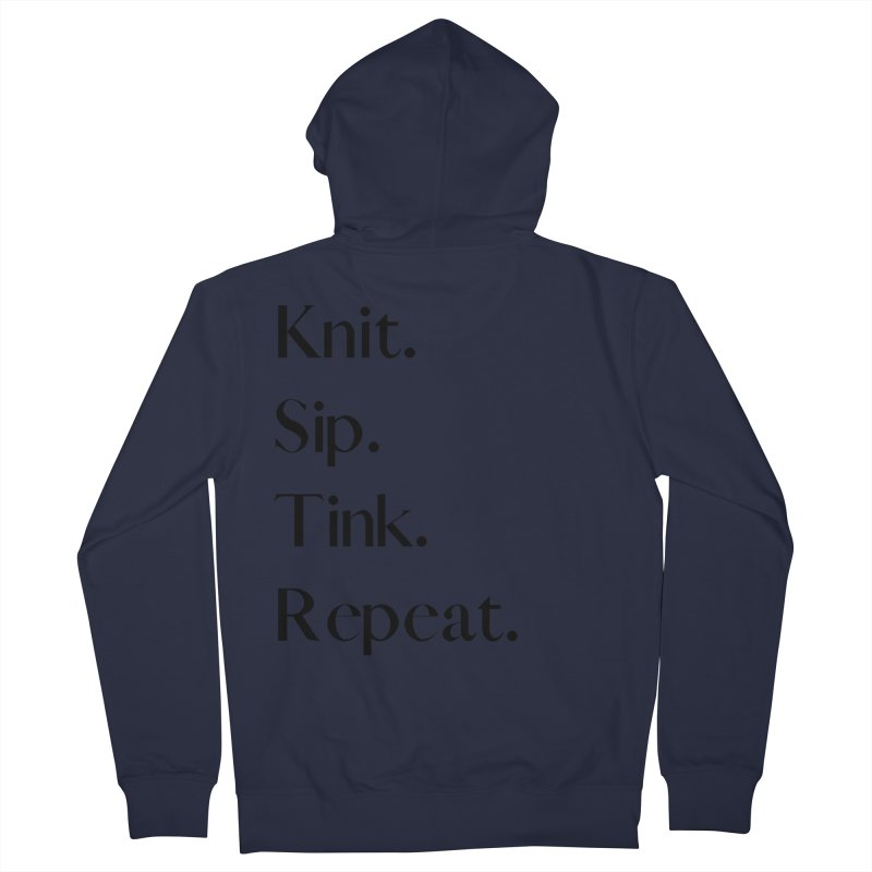 Knit. Sip. Tink. Repeat. - Black Women's French Terry Zip-Up Hoody by thespinnacle's Artist Shop