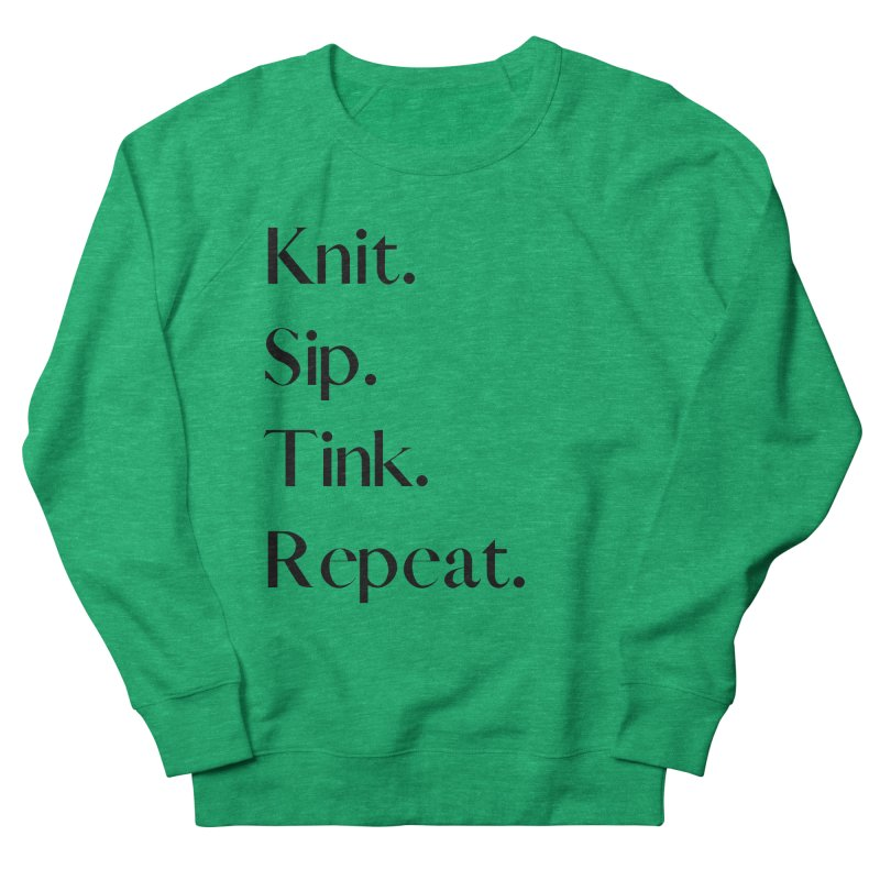 Knit. Sip. Tink. Repeat. - Black Men's French Terry Sweatshirt by thespinnacle's Artist Shop