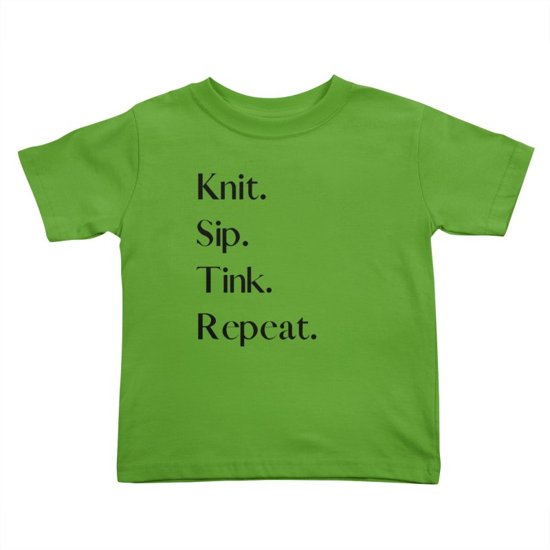 Knit. Sip. Tink. Repeat. - Black Kids Toddler T-Shirt by thespinnacle's Artist Shop