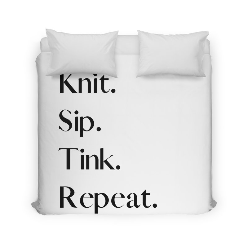 Knit. Sip. Tink. Repeat. - Black Home Duvet by thespinnacle's Artist Shop