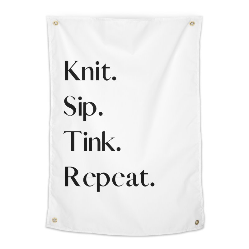Knit. Sip. Tink. Repeat. - Black Home Tapestry by thespinnacle's Artist Shop