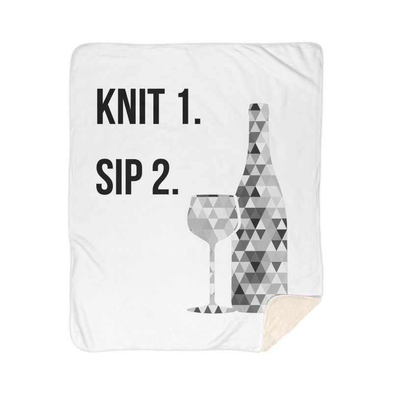 Knit One, Sip Two. - Black Home Sherpa Blanket Blanket by thespinnacle's Artist Shop