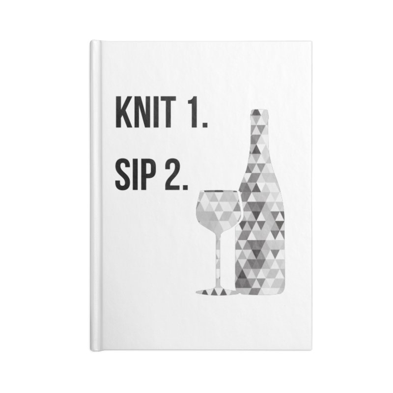 Knit One, Sip Two. - Black Accessories Lined Journal Notebook by thespinnacle's Artist Shop