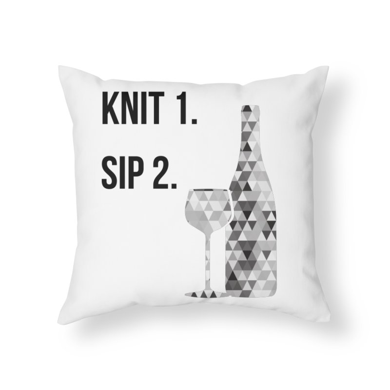 Knit One, Sip Two. - Black Home Throw Pillow by thespinnacle's Artist Shop