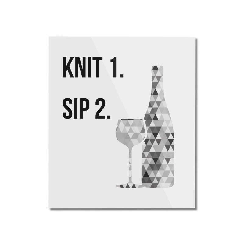 Knit One, Sip Two. - Black Home Mounted Acrylic Print by thespinnacle's Artist Shop