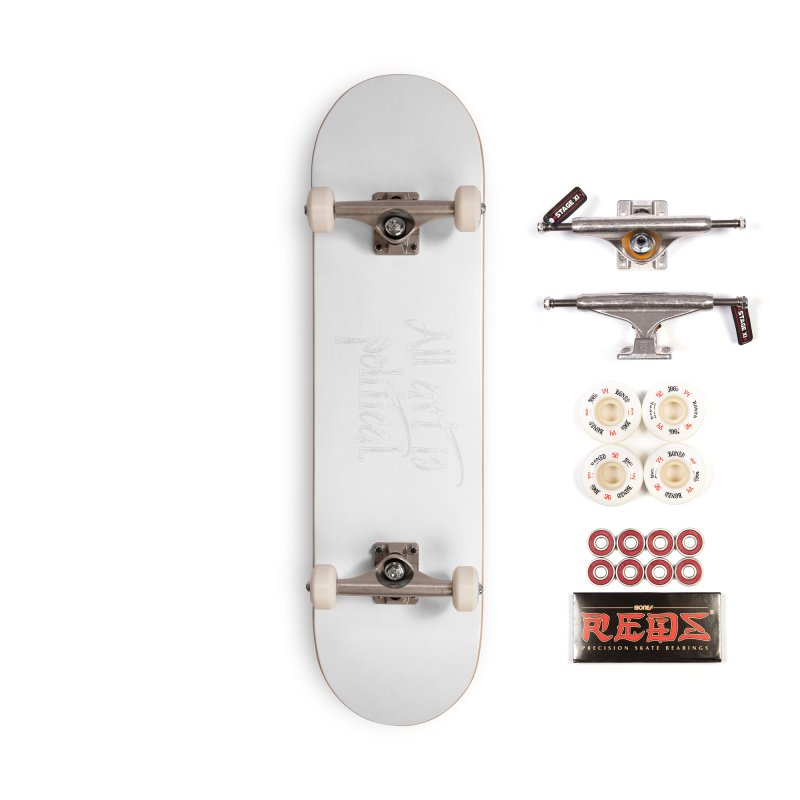 All Art is Political - White Accessories Complete - Pro Skateboard by thespinnacle's Artist Shop