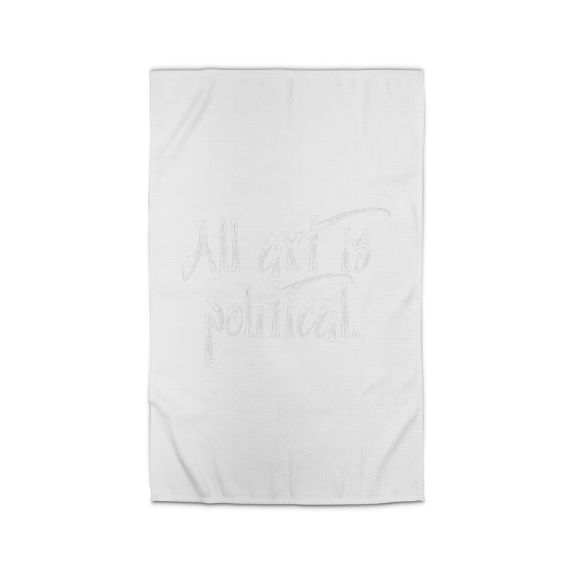 All Art is Political - White Home Rug by thespinnacle's Artist Shop