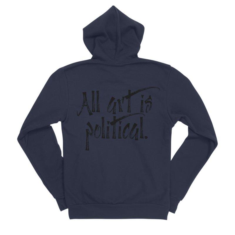 All Art is Political - Black Women's Sponge Fleece Zip-Up Hoody by thespinnacle's Artist Shop
