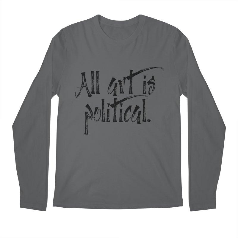 All Art is Political - Black Men's Regular Longsleeve T-Shirt by thespinnacle's Artist Shop