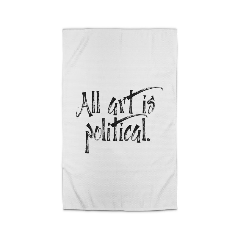 All Art is Political - Black Home Rug by thespinnacle's Artist Shop