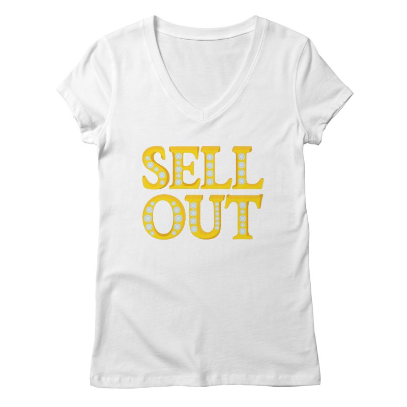 Sellout Women's V-Neck by thestarvingcrew's Artist Shop