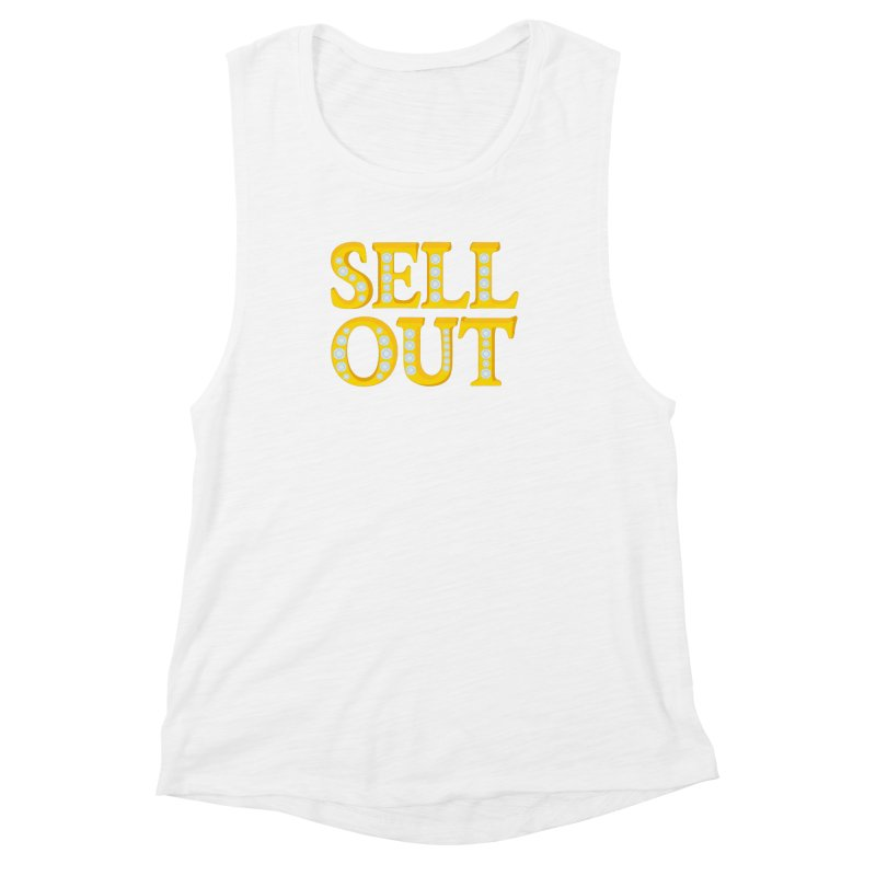 Sellout Women's Muscle Tank by thestarvingcrew's Artist Shop