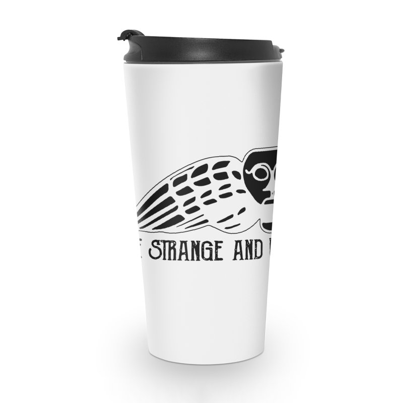 The Strange and Unusual Title Accessories Travel Mug by thestrangeandunusualpodcast's Artist Shop