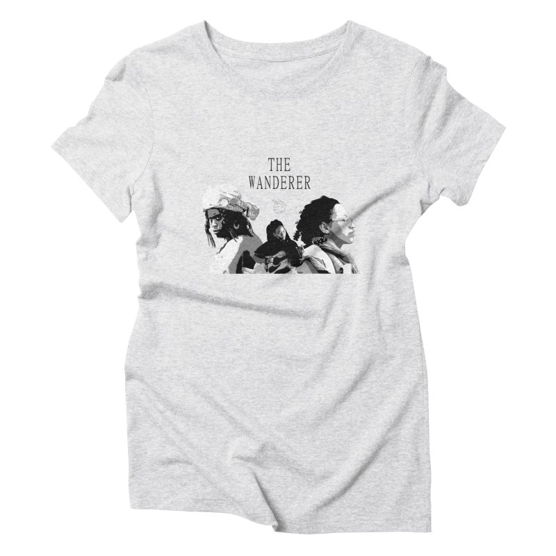 The Wanderer - Grayscale Women's Triblend T-Shirt by Strange Froots Merch