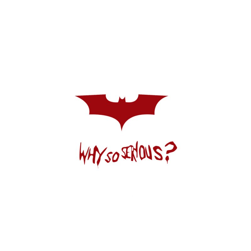 Why So Serious Batman Joker The Superheroes Batman T