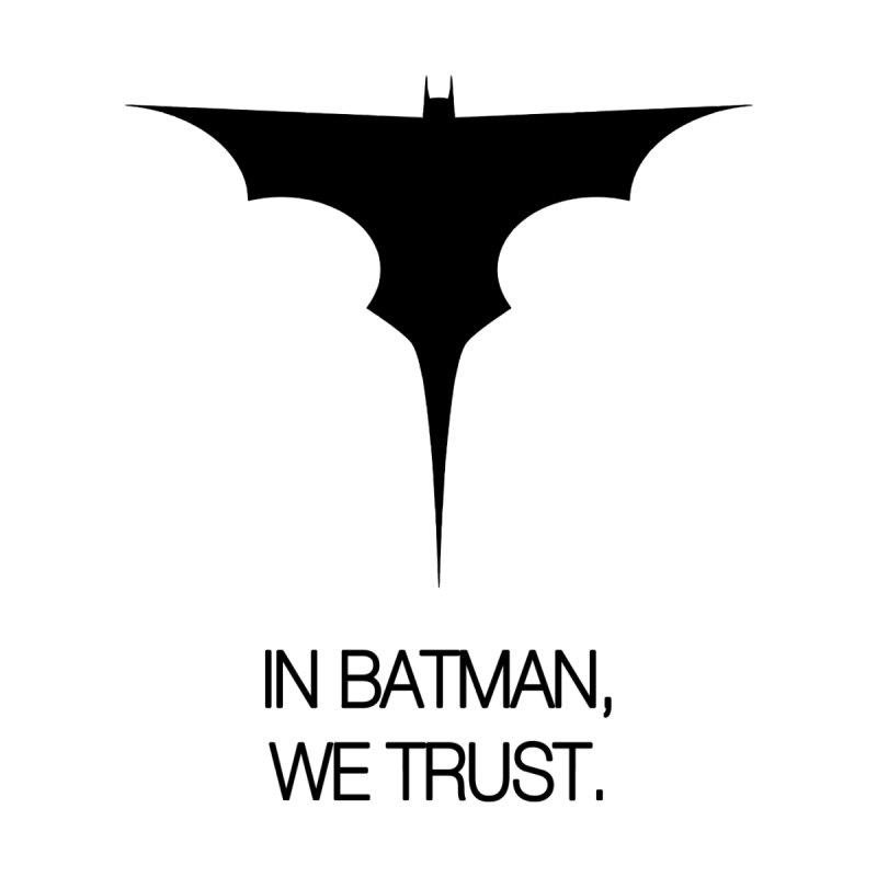 In Batman, We Trust by The SuperHeroes | Batman T shirt, Phone case & Mug