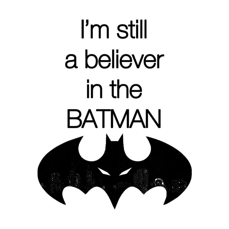 I'm still a believer in the BATMAN T shirt by The SuperHeroes | Batman T shirt, Phone case & Mug
