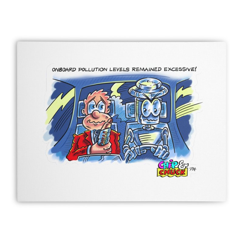 Chip & Chuck pollute Home Stretched Canvas by thethinkforward's Artist Shop