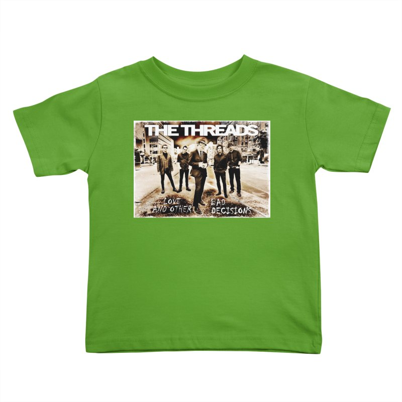 Love & Other Bad Decisions Kids Toddler T-Shirt by THE THREADS NYC's Artist Shop