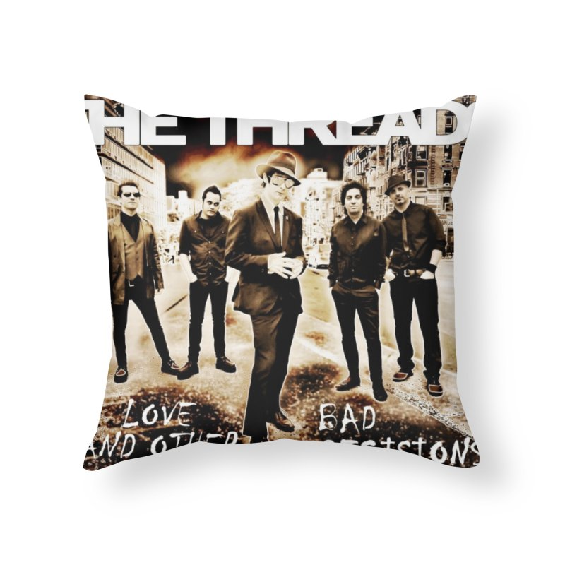 Love & Other Bad Decisions Home Throw Pillow by THE THREADS NYC's Artist Shop