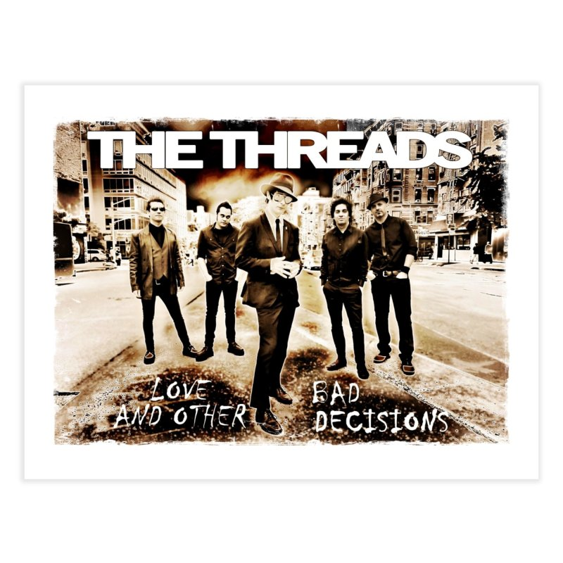 Love & Other Bad Decisions Home Fine Art Print by THE THREADS NYC's Artist Shop