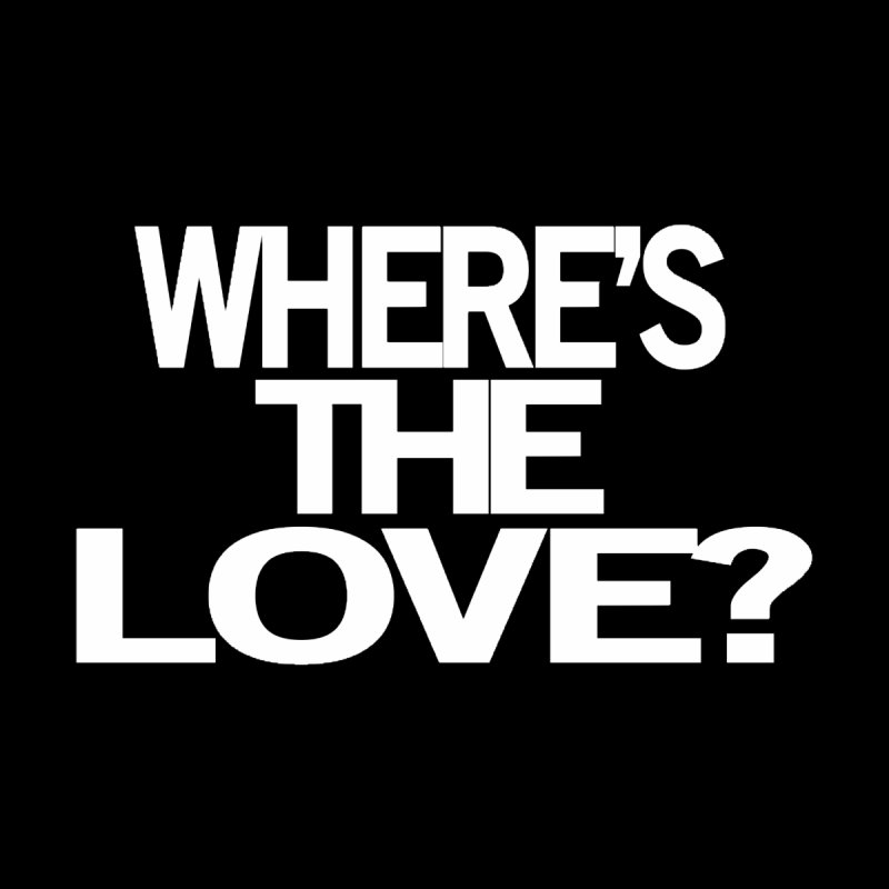 Where's the Love? Men's Longsleeve T-Shirt by THE THREADS NYC's Artist Shop