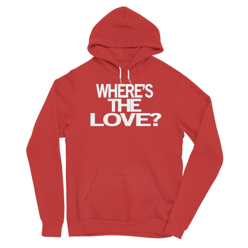 Where's the Love? Men's Pullover Hoody by THE THREADS NYC's Artist Shop
