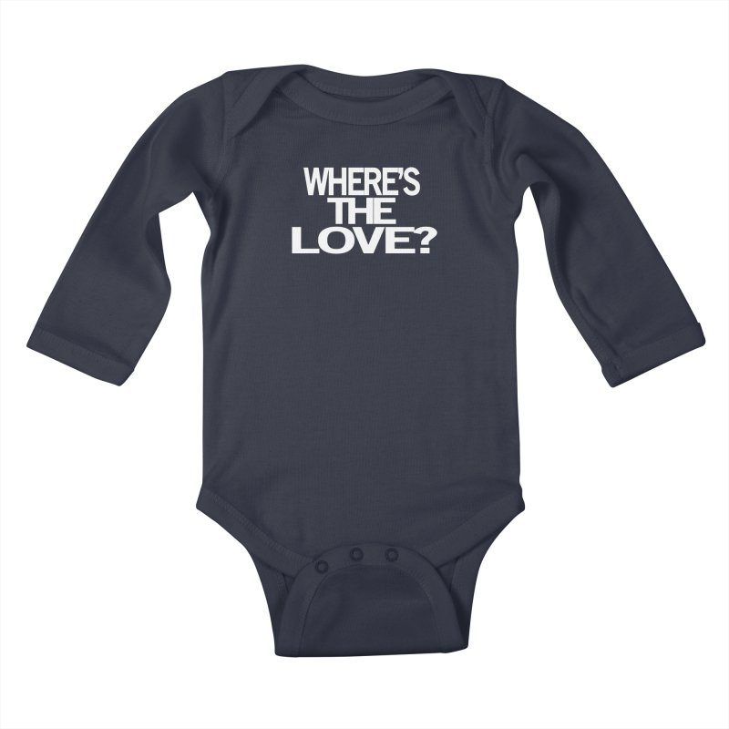 Where's the Love? Kids Baby Longsleeve Bodysuit by THE THREADS NYC's Artist Shop