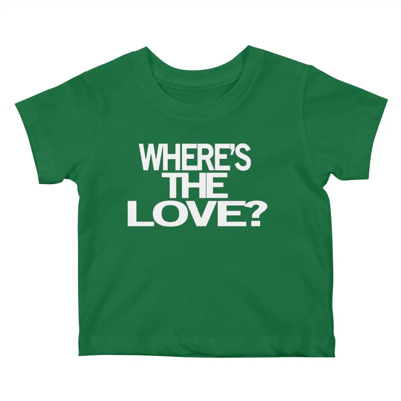 Where's the Love? Kids Baby T-Shirt by THE THREADS NYC's Artist Shop