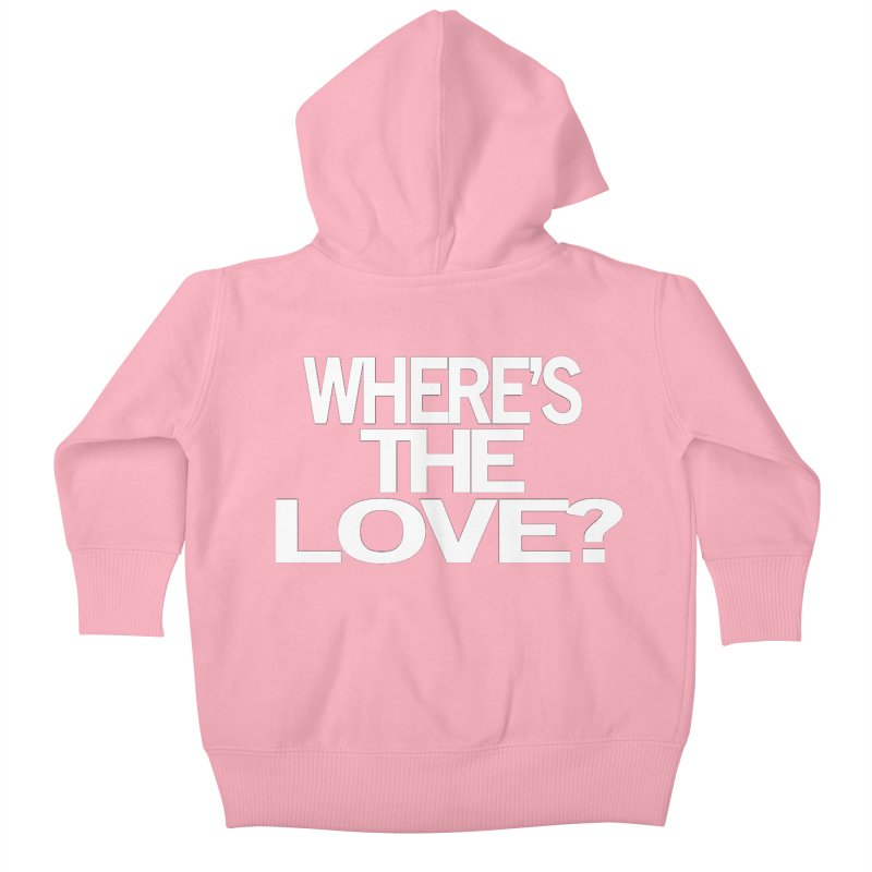 Where's the Love? Kids Baby Zip-Up Hoody by THE THREADS NYC's Artist Shop