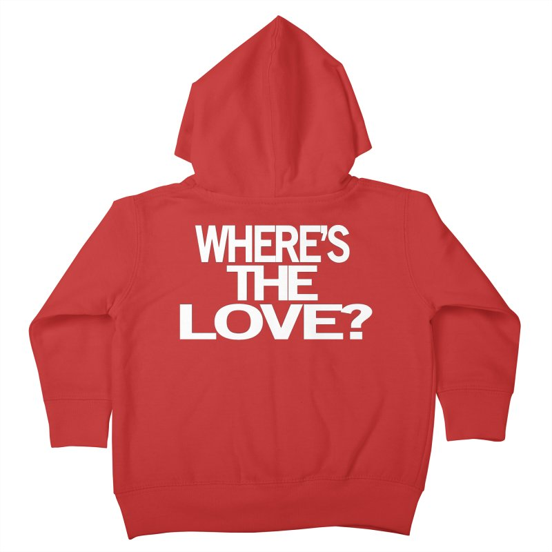 Where's the Love? Kids Toddler Zip-Up Hoody by THE THREADS NYC's Artist Shop