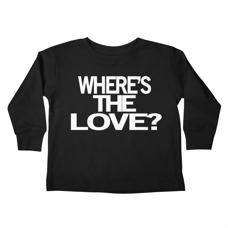 Where's the Love? Kids Toddler Longsleeve T-Shirt by THE THREADS NYC's Artist Shop