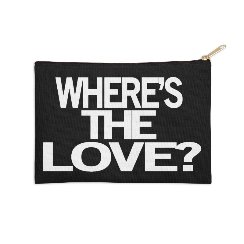 Where's the Love? Accessories Zip Pouch by THE THREADS NYC's Artist Shop