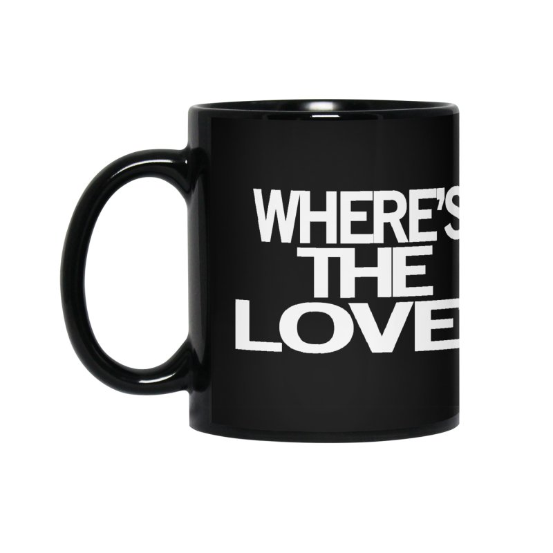 Where's the Love? Accessories Mug by THE THREADS NYC's Artist Shop