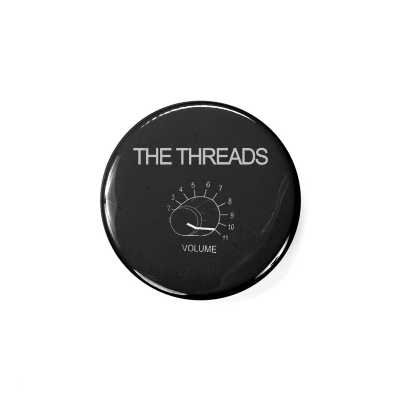 This One Goes to Eleven Accessories Button by THE THREADS NYC's Artist Shop