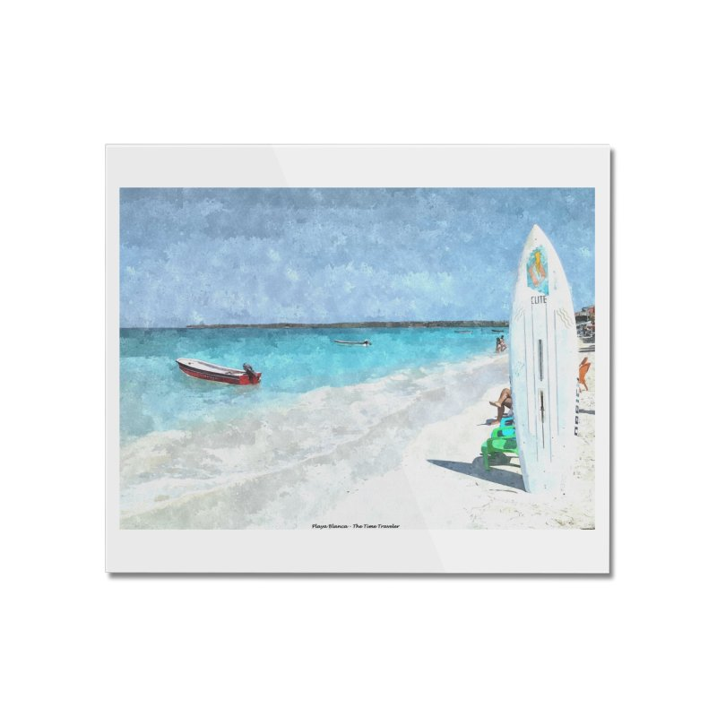 Playa Blanca Home Mounted Acrylic Print by The Time Traveler's -  Artist Shop