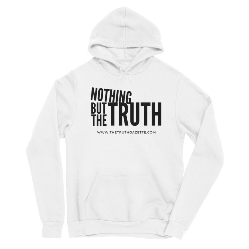 Nothing But The Truth Pullover Hoodie Men's Pullover Hoody by The Truth Gazette's Shop