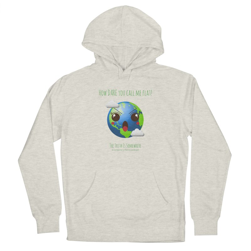Not Flat Women's Pullover Hoody by The Truth Is Somewhere