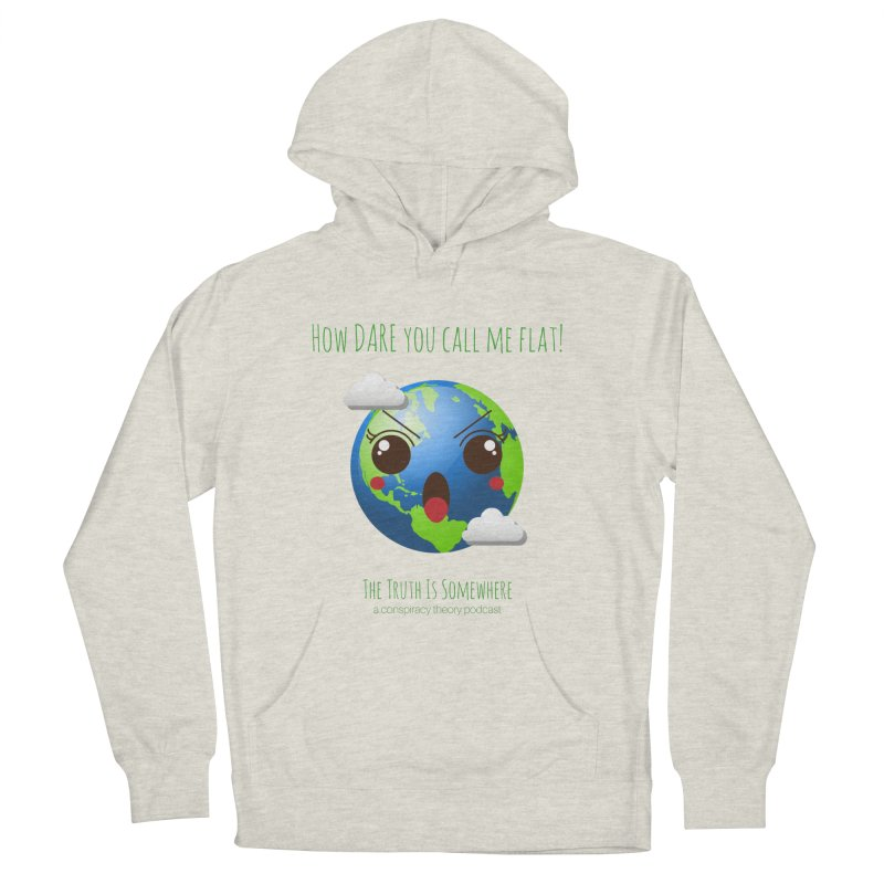 Not Flat Women's French Terry Pullover Hoody by The Truth Is Somewhere