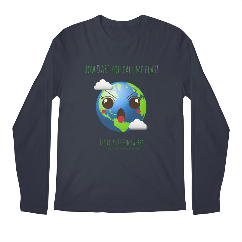 Not Flat Men's Longsleeve T-Shirt by The Truth Is Somewhere