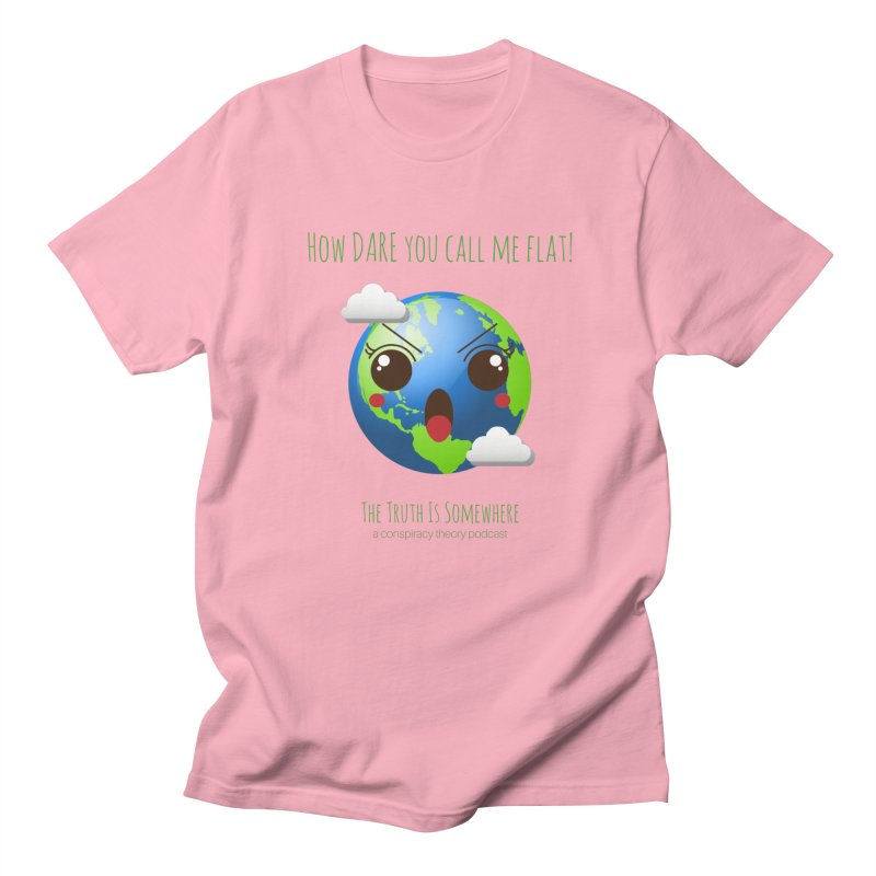 Not Flat Women's T-Shirt by The Truth Is Somewhere