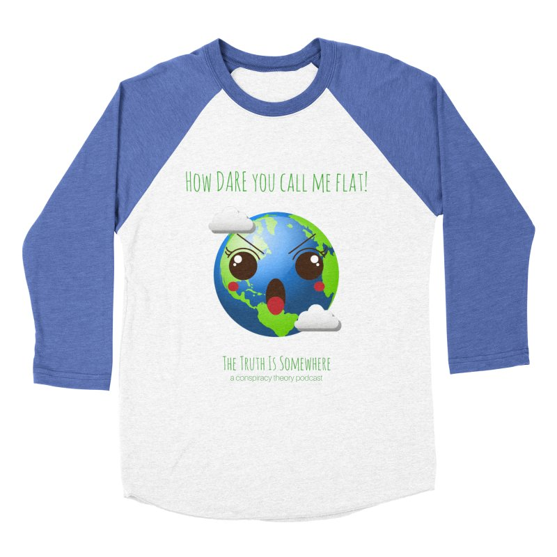 Not Flat Women's Baseball Triblend Longsleeve T-Shirt by The Truth Is Somewhere